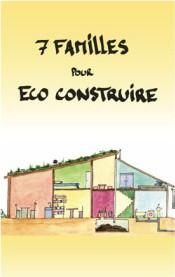 7 familles pour écoconstruire