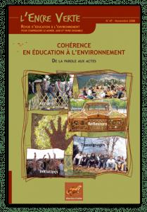 L'Encre Verte n°47 : Cohérence en éducation à l'environnement -De la parole aux actes-