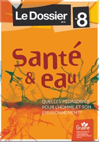 """Dossier """"Santé & eau : quelles pédagogies pour l'Homme et son environnement"""""""